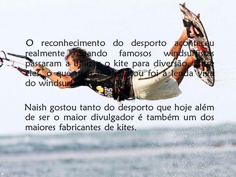 O reconhecimento do desporto aconteceu realmente quando famosos windsurfistas passaram a utilizar o kite para diversão. Entre eles, o que mais se destacou foi à lenda viva do windsurf, Robby Naish.