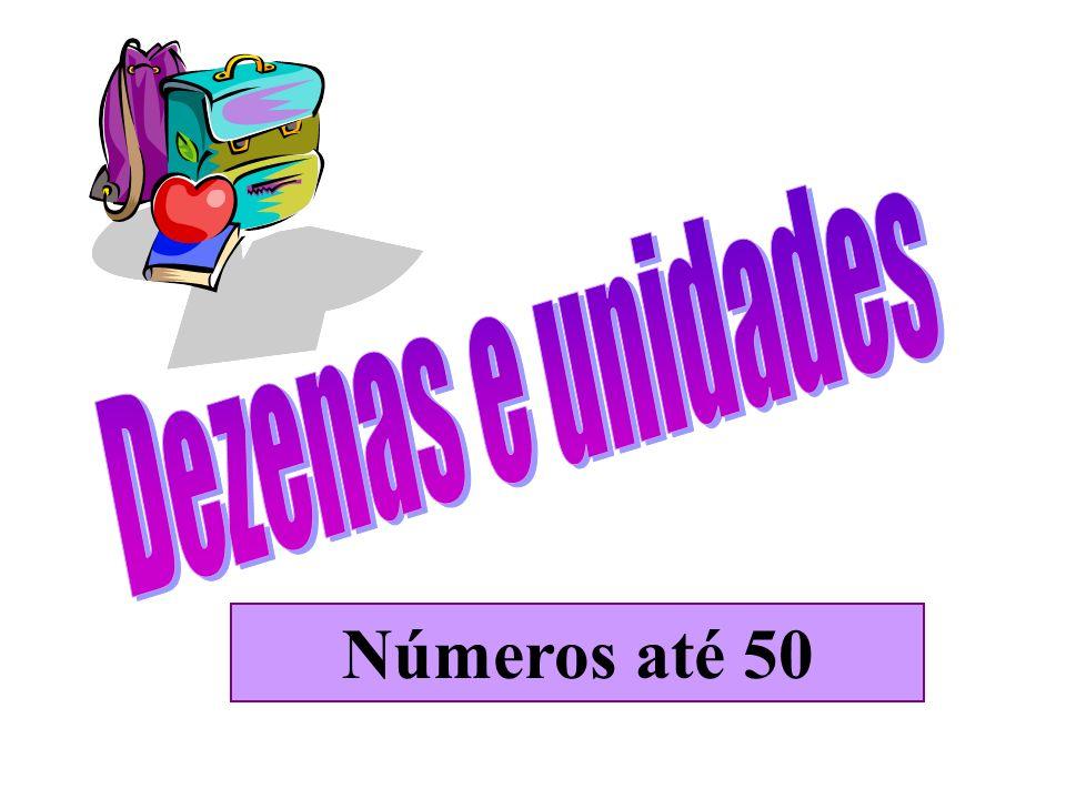 Dezenas e unidades Números até 50