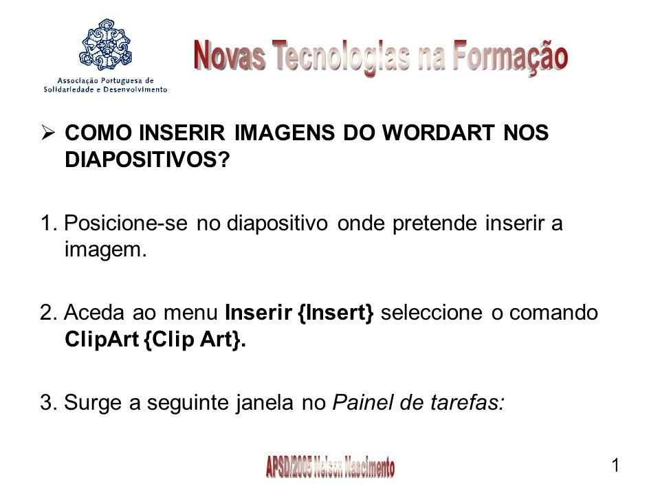 COMO INSERIR IMAGENS DO WORDART NOS DIAPOSITIVOS