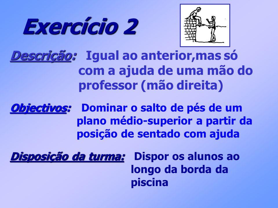 Exercício 2 Descrição: Igual ao anterior,mas só
