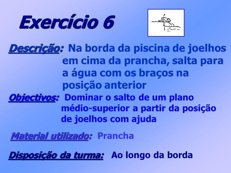 Exercício 6 Descrição: Na borda da piscina de joelhos