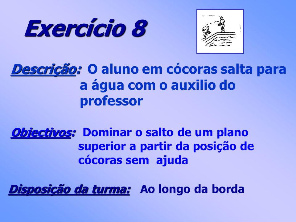 Exercício 8 Descrição: O aluno em cócoras salta para