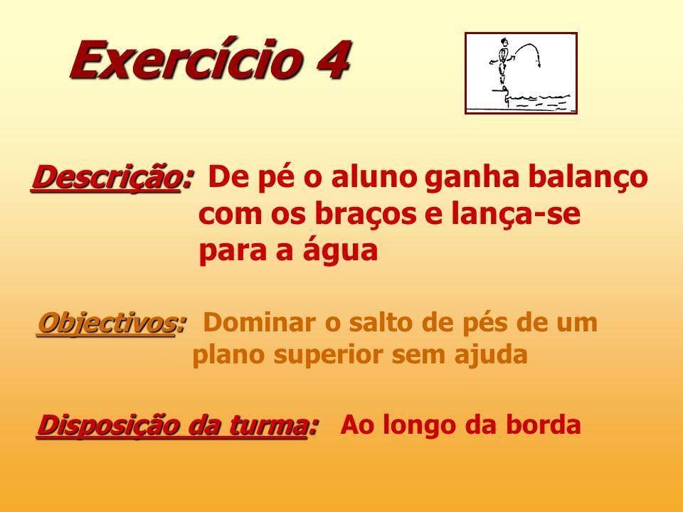 Exercício 4 Descrição: De pé o aluno ganha balanço