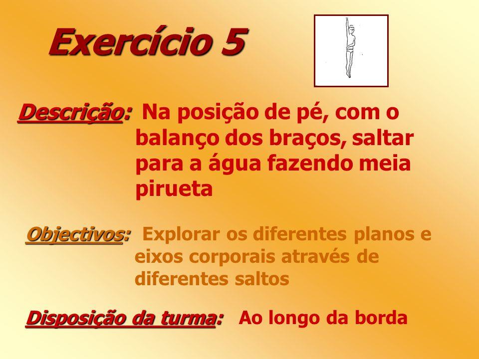 Exercício 5 Descrição: Na posição de pé, com o