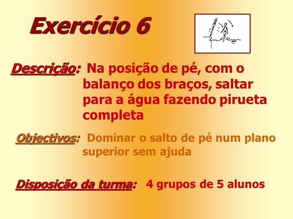 Exercício 6 Descrição: Na posição de pé, com o
