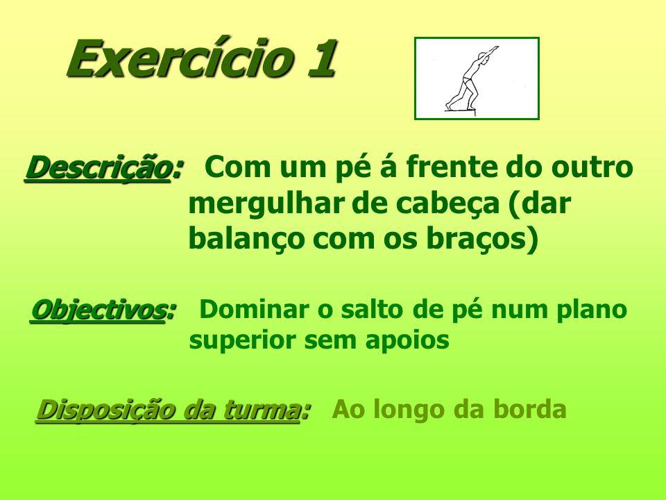 Exercício 1 Descrição: Com um pé á frente do outro