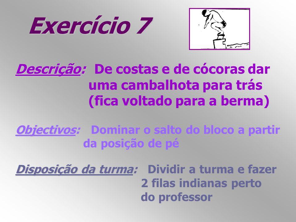 Exercício 7 Descrição: De costas e de cócoras dar