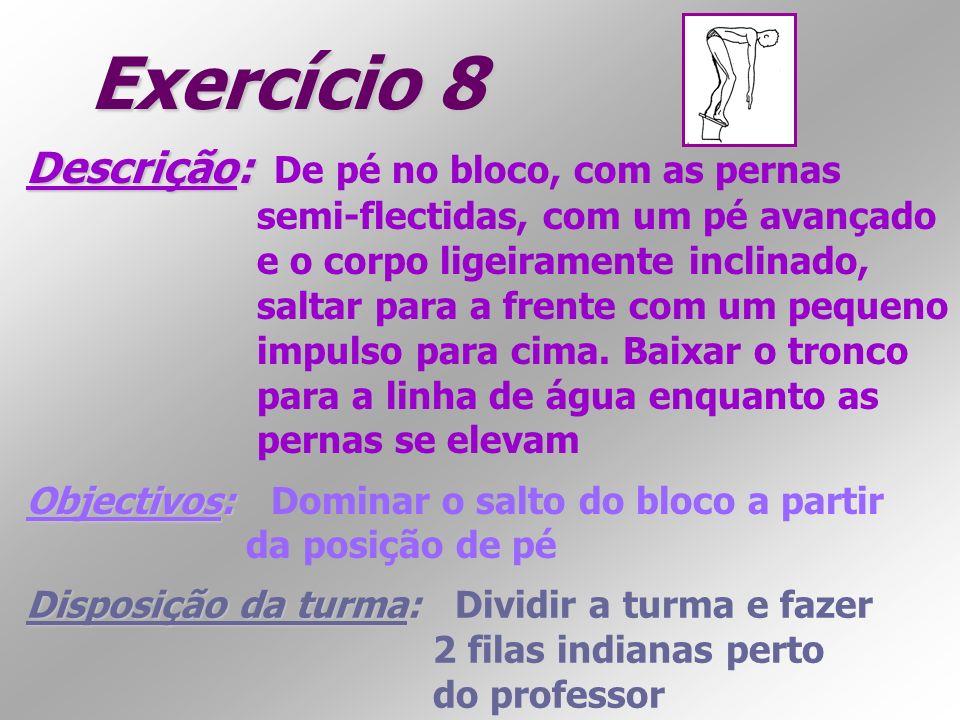 Exercício 8 Descrição: De pé no bloco, com as pernas