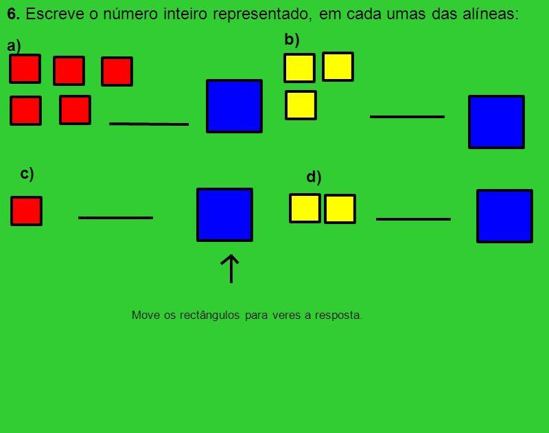 6. Escreve o número inteiro representado, em cada umas das alíneas:
