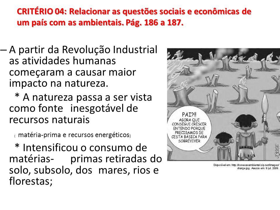 CRITÉRIO 04: Relacionar as questões sociais e econômicas de um país com as ambientais. Pág. 186 a 187.