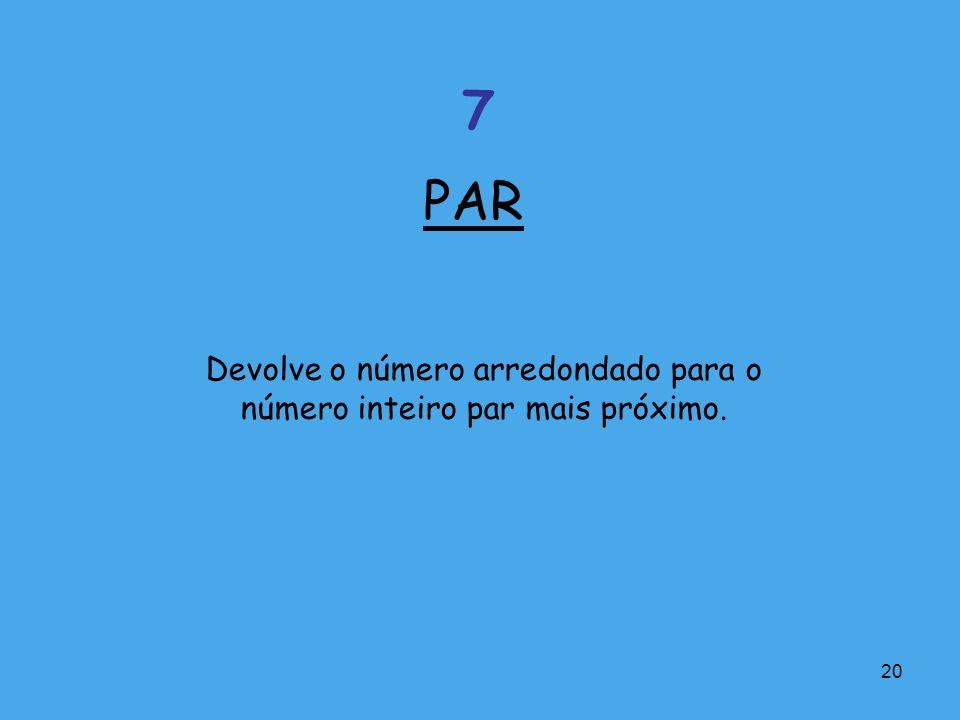 Devolve o número arredondado para o número inteiro par mais próximo.