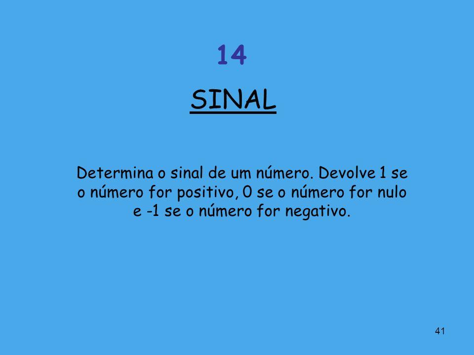 SINAL 14. Determina o sinal de um número.