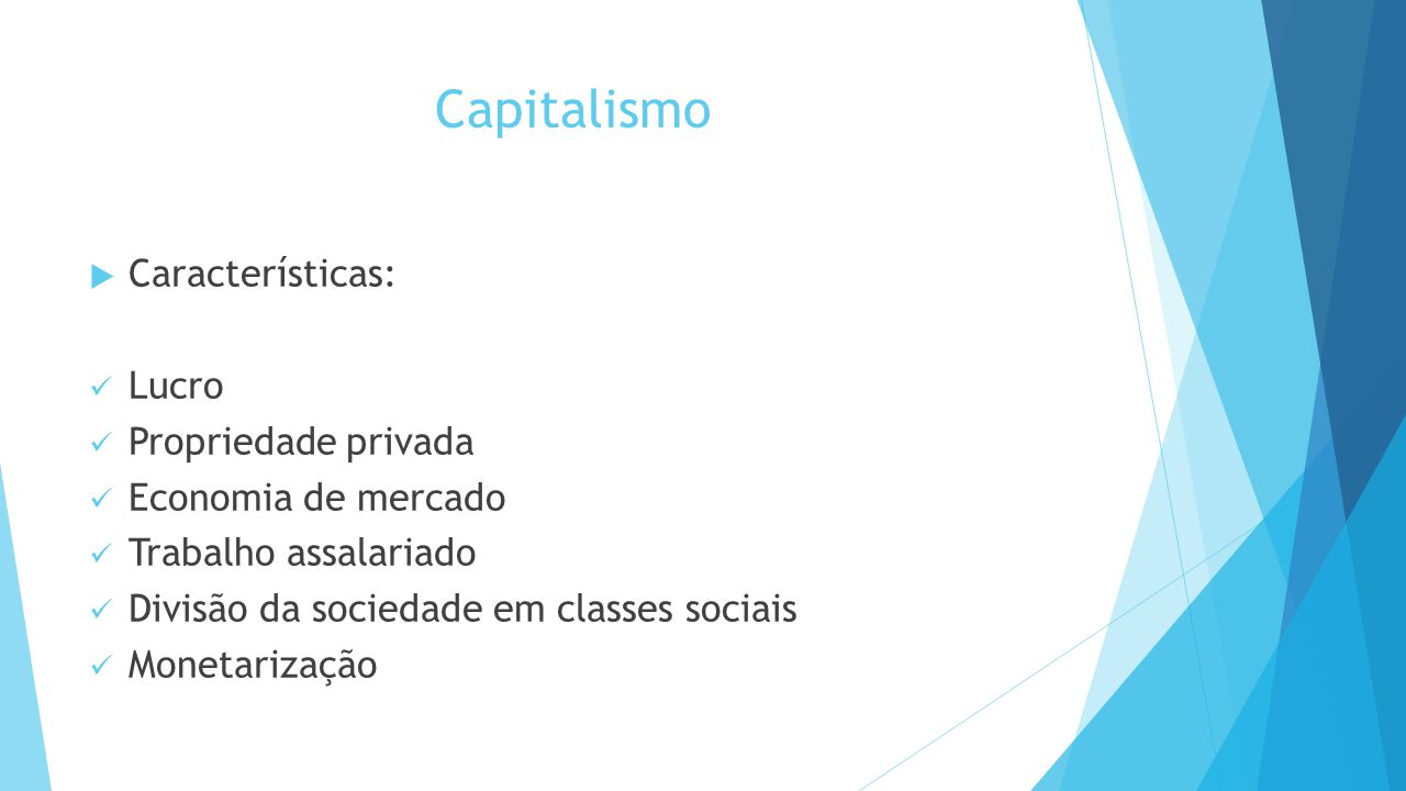Capitalismo Características: Lucro Propriedade privada