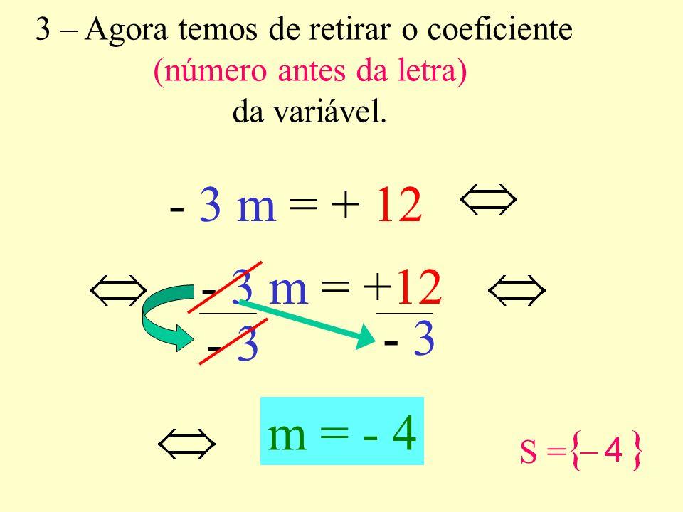 3 – Agora temos de retirar o coeficiente