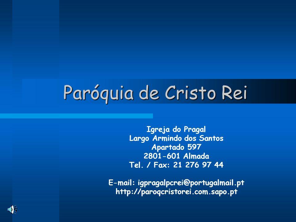 Largo Armindo dos Santos E-mail: igpragalpcrei@portugalmail.pt