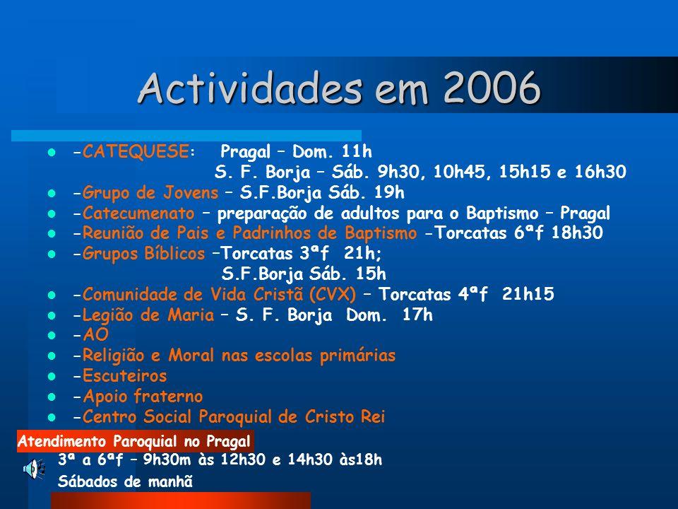 Actividades em 2006 -CATEQUESE: Pragal – Dom. 11h