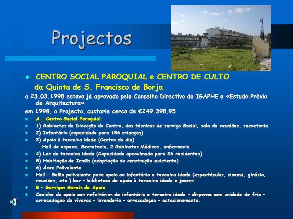 Projectos CENTRO SOCIAL PAROQUIAL e CENTRO DE CULTO
