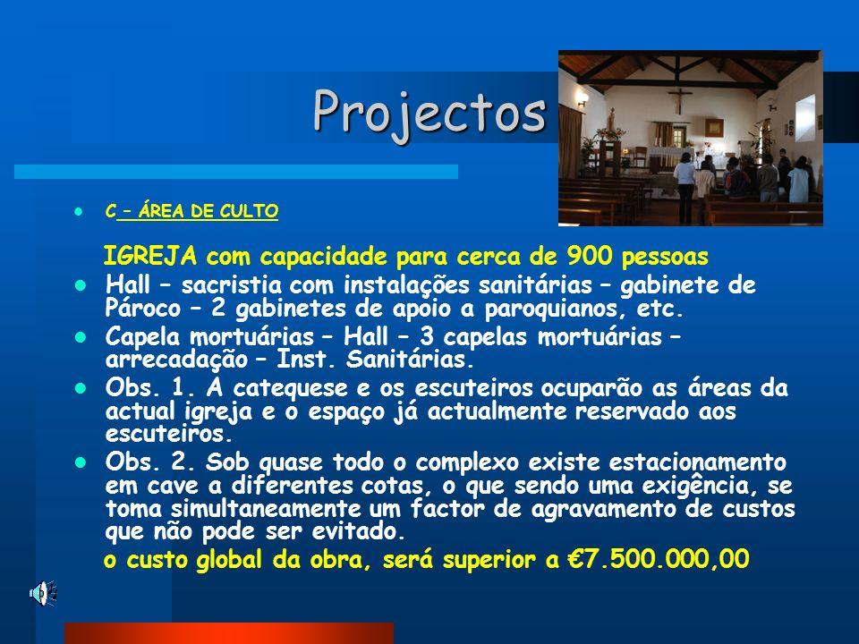 Projectos IGREJA com capacidade para cerca de 900 pessoas