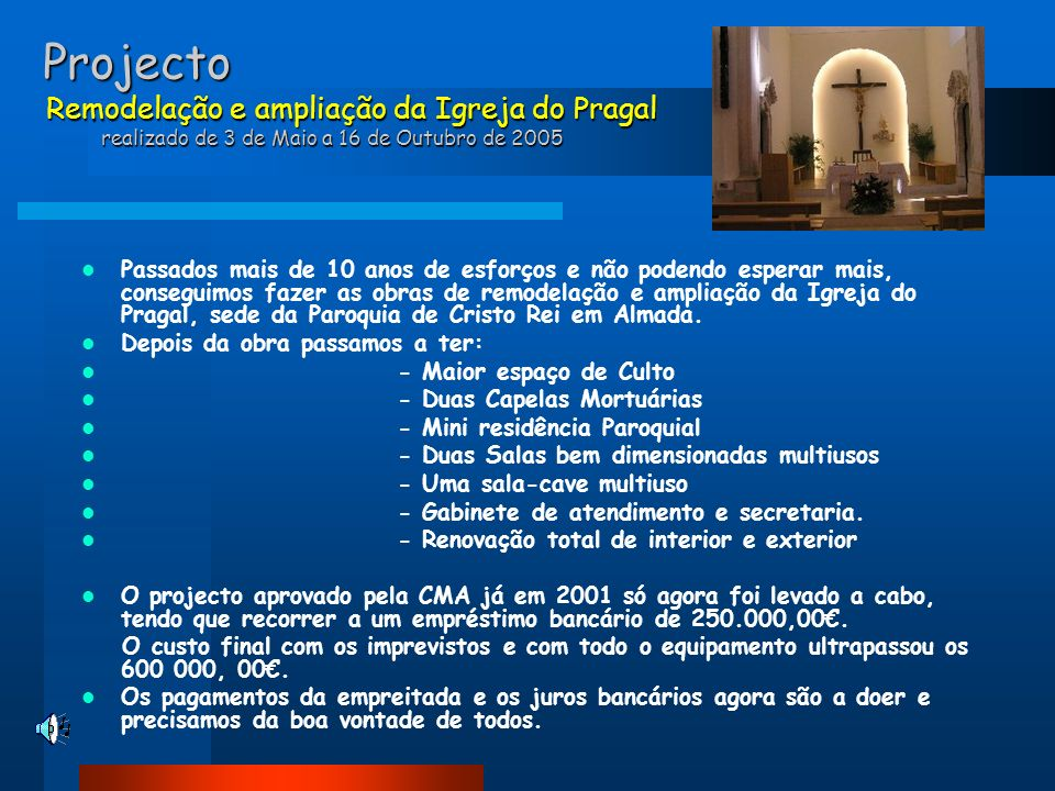 Projecto Remodelação e ampliação da Igreja do Pragal realizado de 3 de Maio a 16 de Outubro de 2005