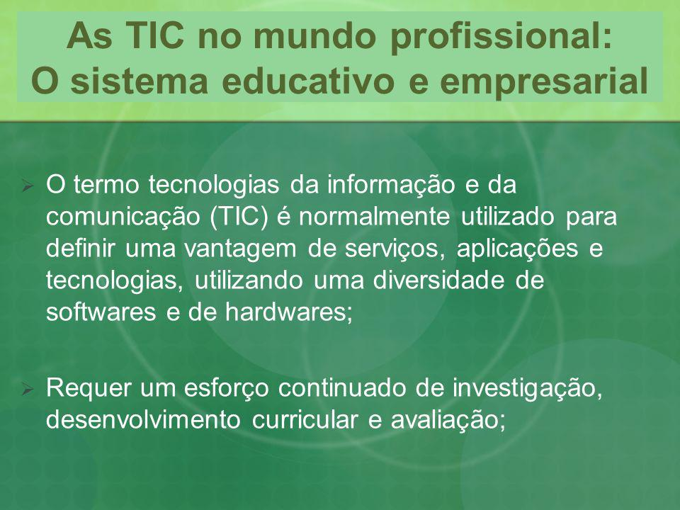 As TIC no mundo profissional: O sistema educativo e empresarial