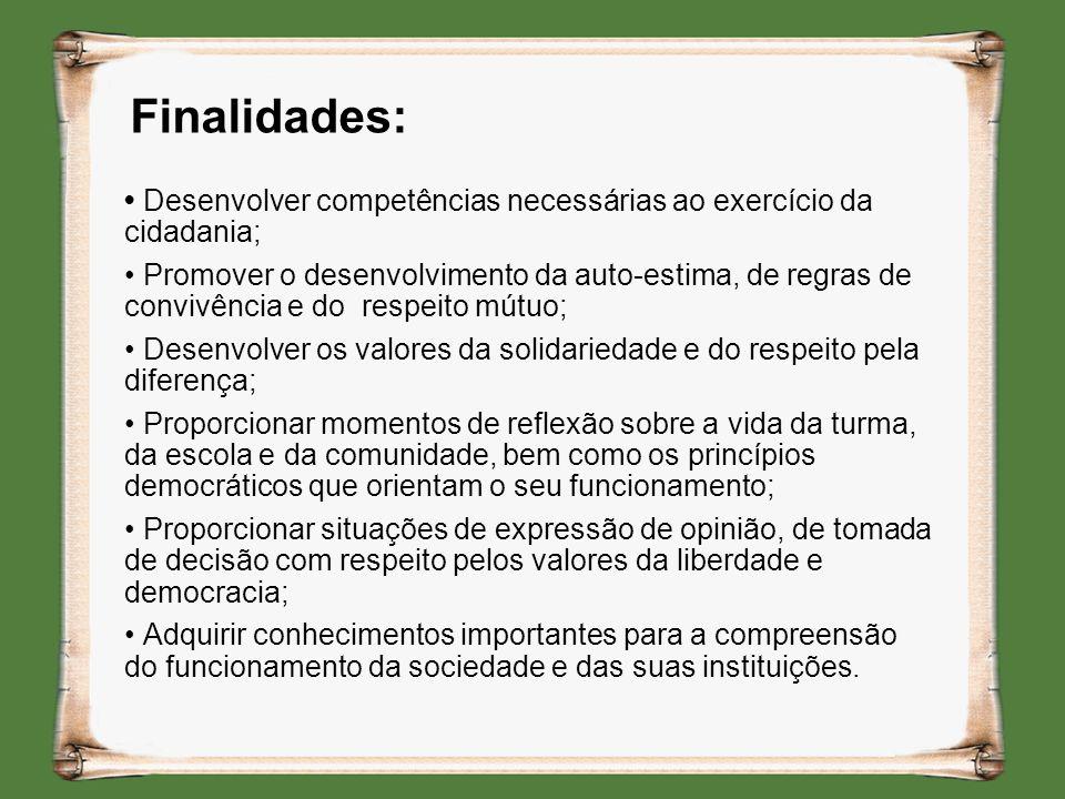 Finalidades: • Desenvolver competências necessárias ao exercício da cidadania;