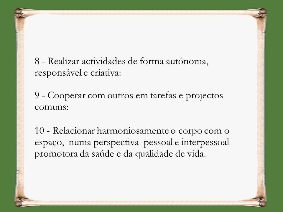 8 - Realizar actividades de forma autónoma, responsável e criativa: