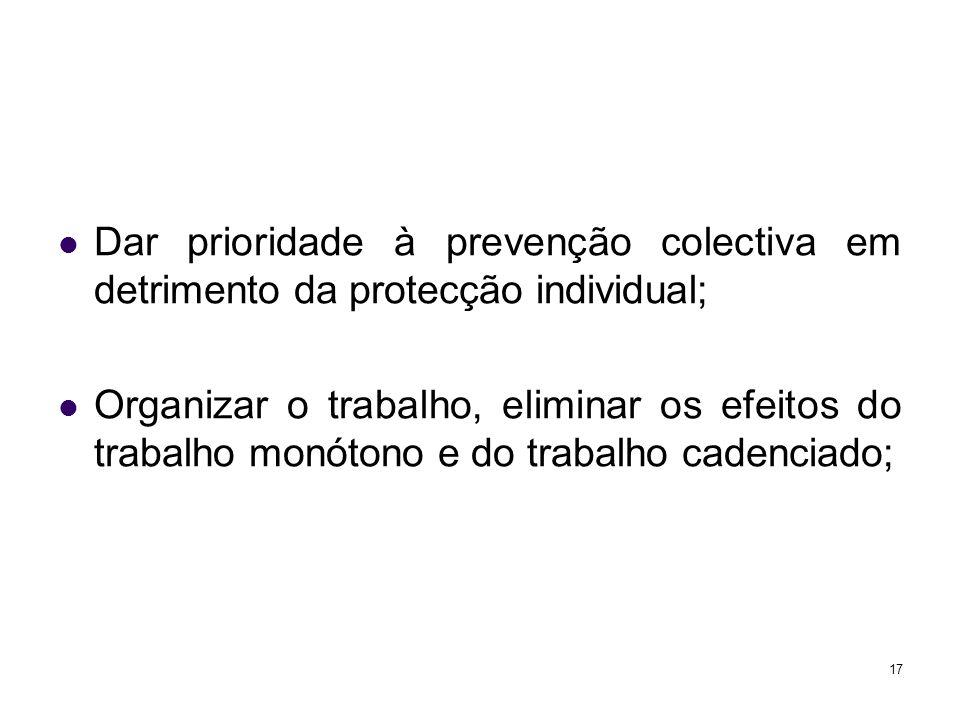 Dar prioridade à prevenção colectiva em detrimento da protecção individual;