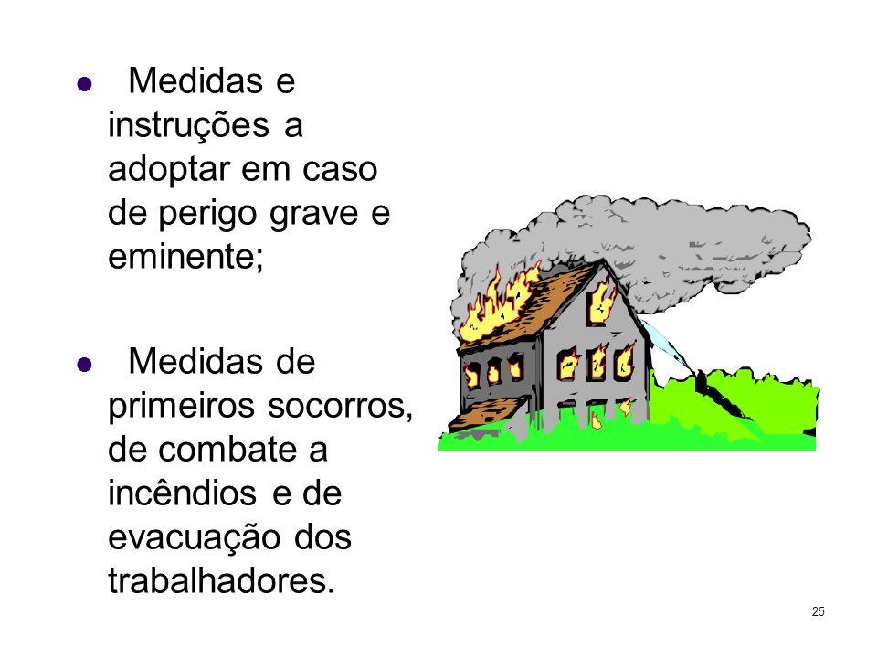 Medidas e instruções a adoptar em caso de perigo grave e eminente;