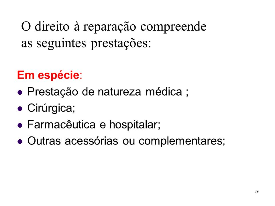 O direito à reparação compreende as seguintes prestações: