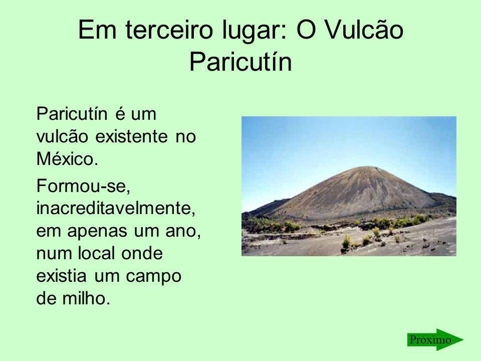 Em terceiro lugar: O Vulcão Paricutín