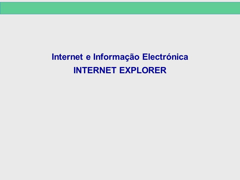 Internet e Informação Electrónica INTERNET EXPLORER