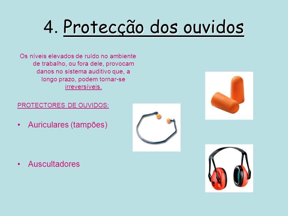 4. Protecção dos ouvidos Auriculares (tampões) Auscultadores