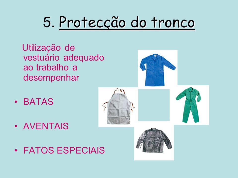 5. Protecção do tronco Utilização de vestuário adequado ao trabalho a desempenhar. BATAS. AVENTAIS.