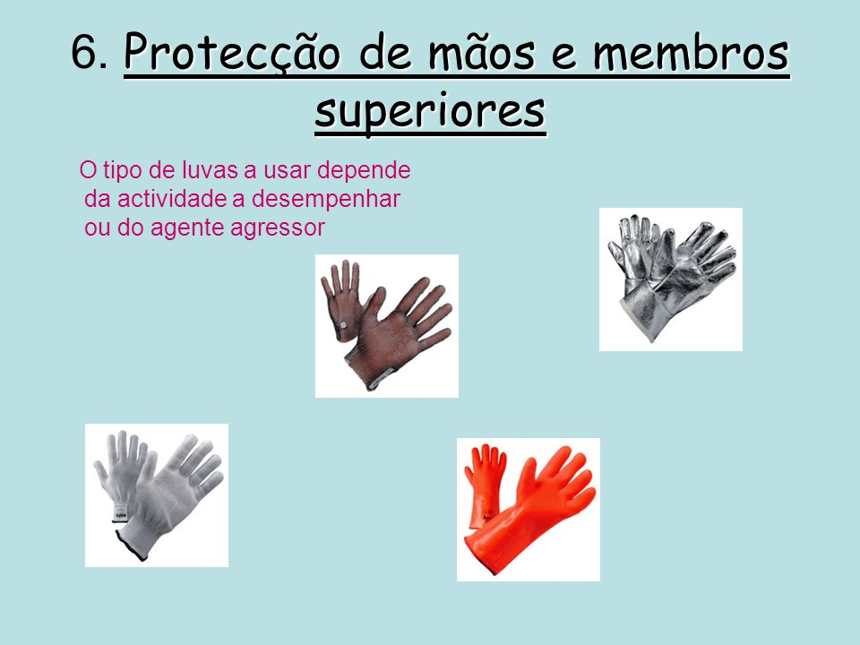 6. Protecção de mãos e membros superiores