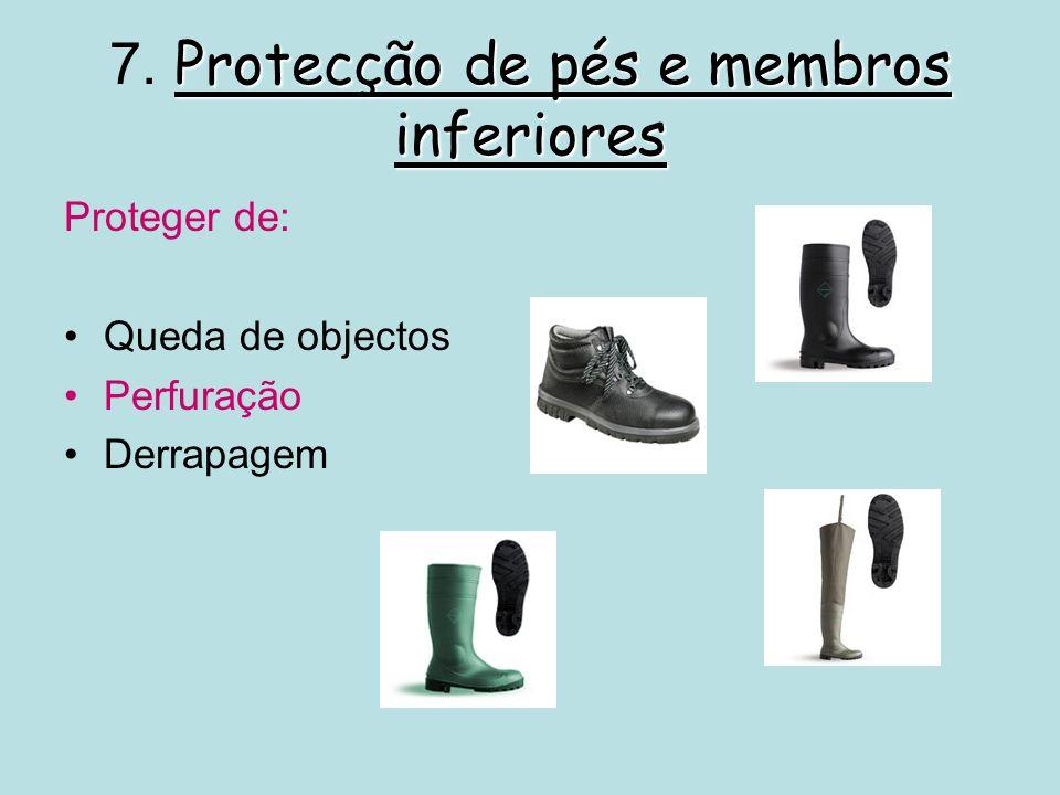 7. Protecção de pés e membros inferiores