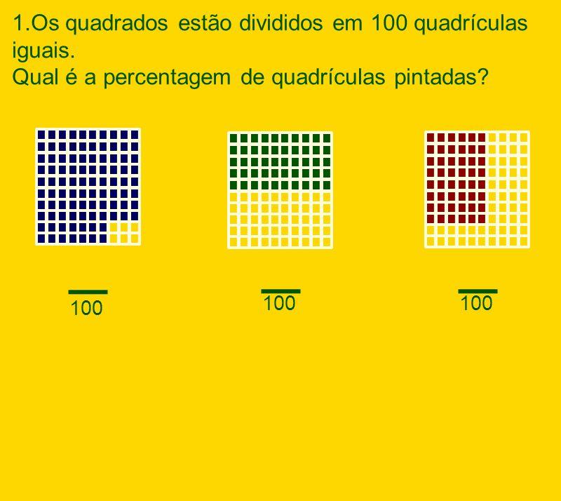 _ _ _ 1.Os quadrados estão divididos em 100 quadrículas iguais.