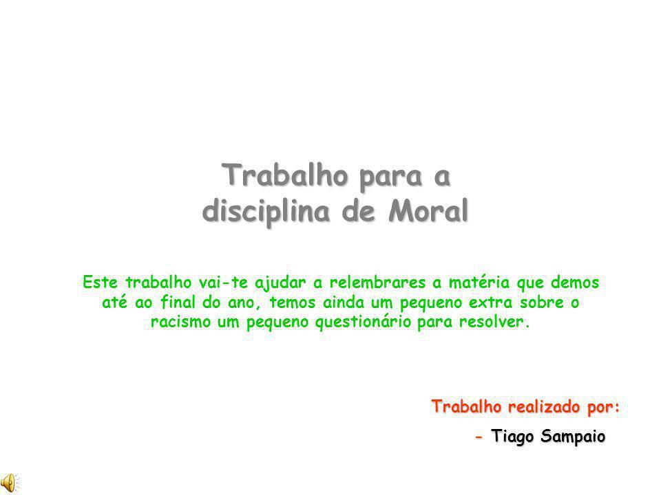 Trabalho para a disciplina de Moral