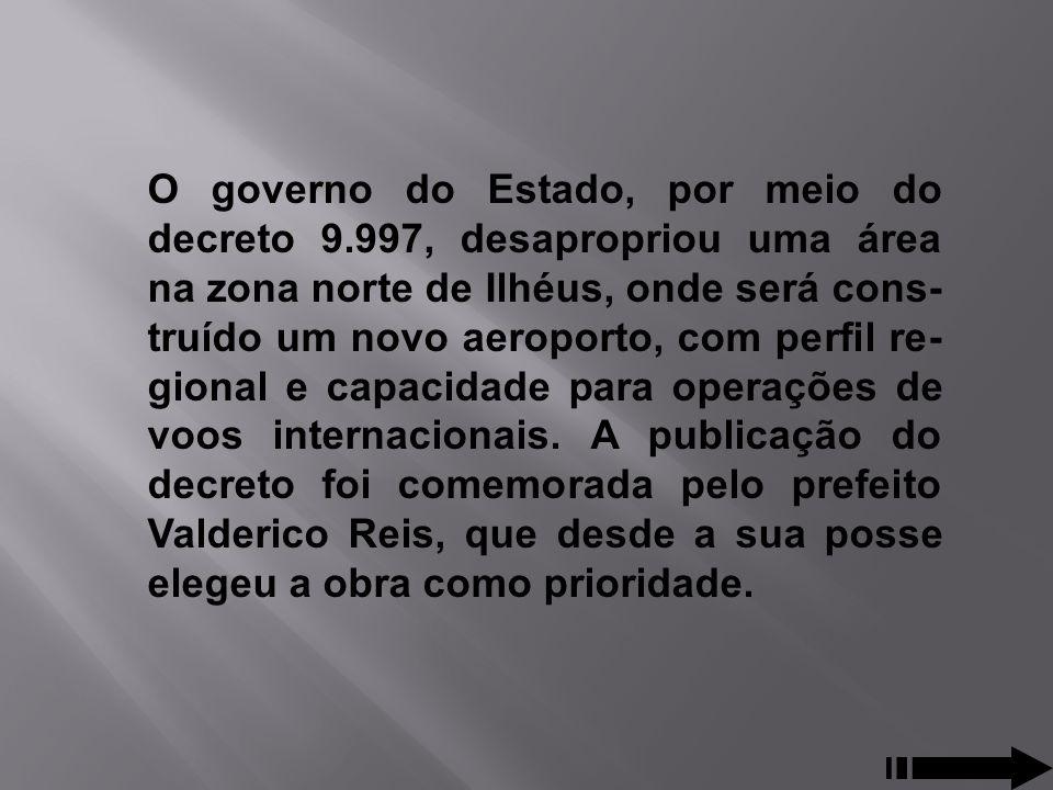 O governo do Estado, por meio do decreto 9
