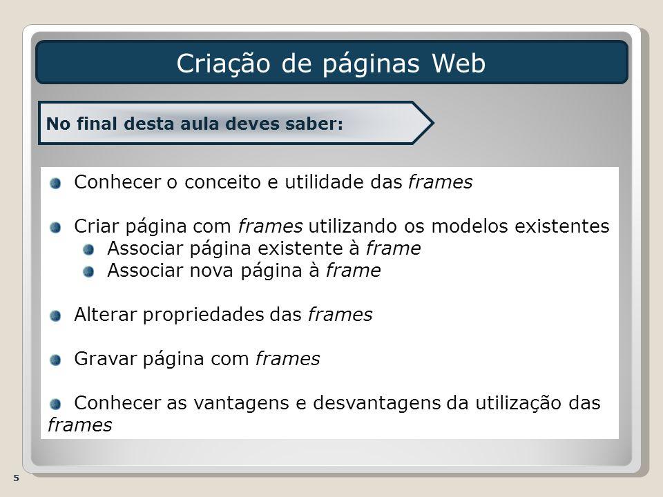 Criação de páginas Web Conhecer o conceito e utilidade das frames