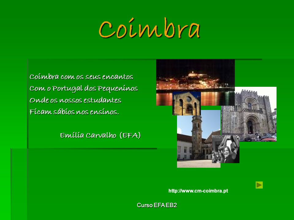 Coimbra Coimbra com os seus encantos Com o Portugal dos Pequeninos