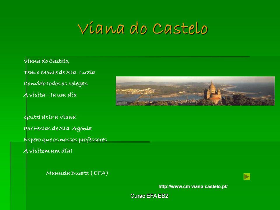 Viana do Castelo Viana do Castelo, Tem o Monte de Sta. Luzia