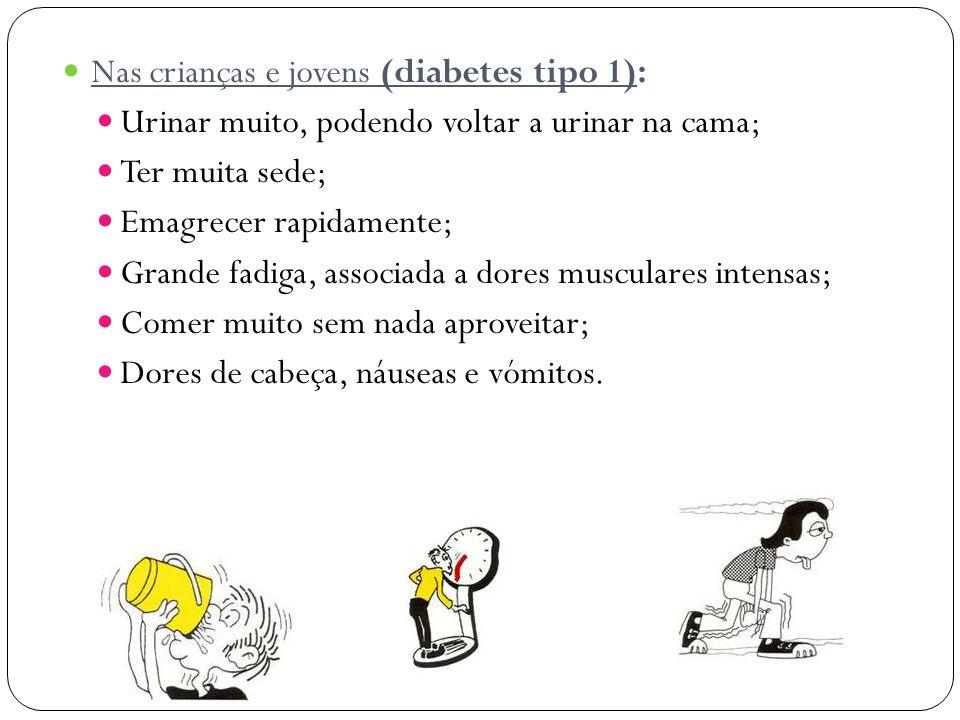 Nas crianças e jovens (diabetes tipo 1):