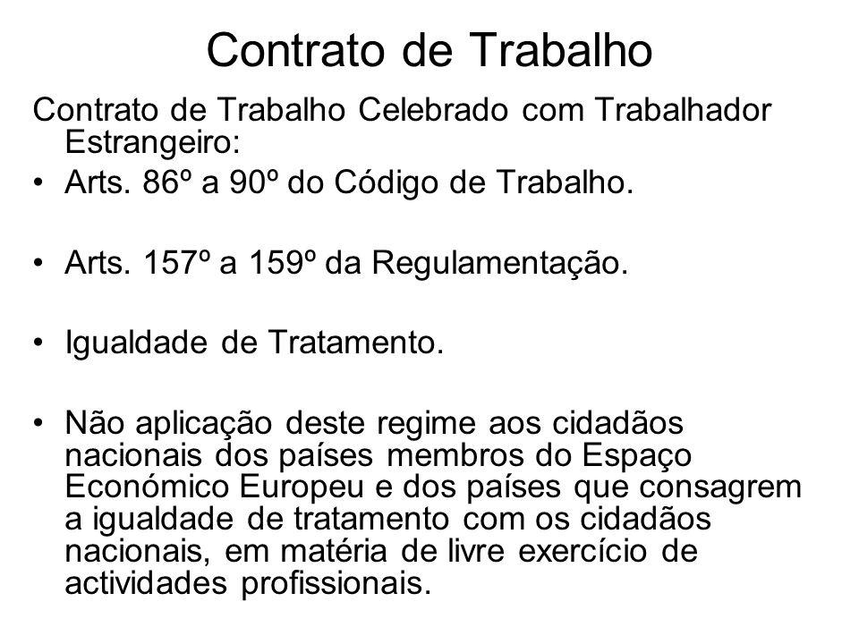 Contrato de Trabalho Contrato de Trabalho Celebrado com Trabalhador Estrangeiro: Arts. 86º a 90º do Código de Trabalho.