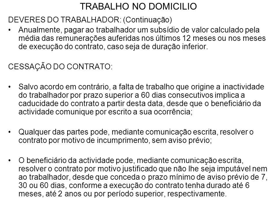 TRABALHO NO DOMICILIO DEVERES DO TRABALHADOR: (Continuação)