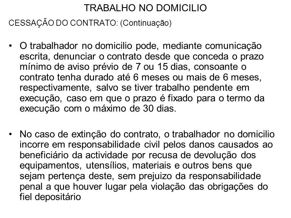 TRABALHO NO DOMICILIO CESSAÇÃO DO CONTRATO: (Continuação)