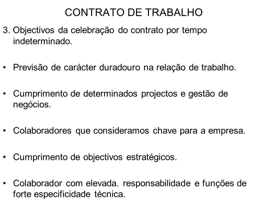 CONTRATO DE TRABALHO 3. Objectivos da celebração do contrato por tempo indeterminado. Previsão de carácter duradouro na relação de trabalho.