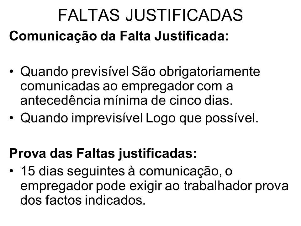 FALTAS JUSTIFICADAS Comunicação da Falta Justificada: