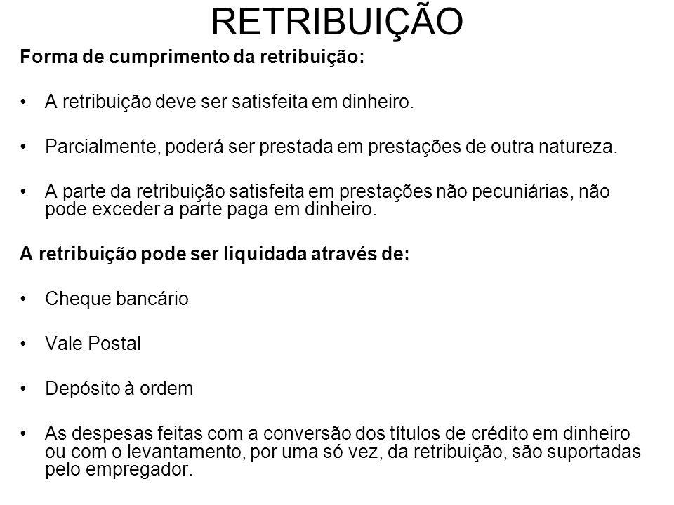 RETRIBUIÇÃO Forma de cumprimento da retribuição: