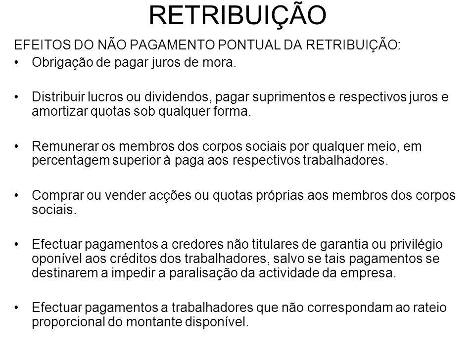RETRIBUIÇÃO EFEITOS DO NÃO PAGAMENTO PONTUAL DA RETRIBUIÇÃO: