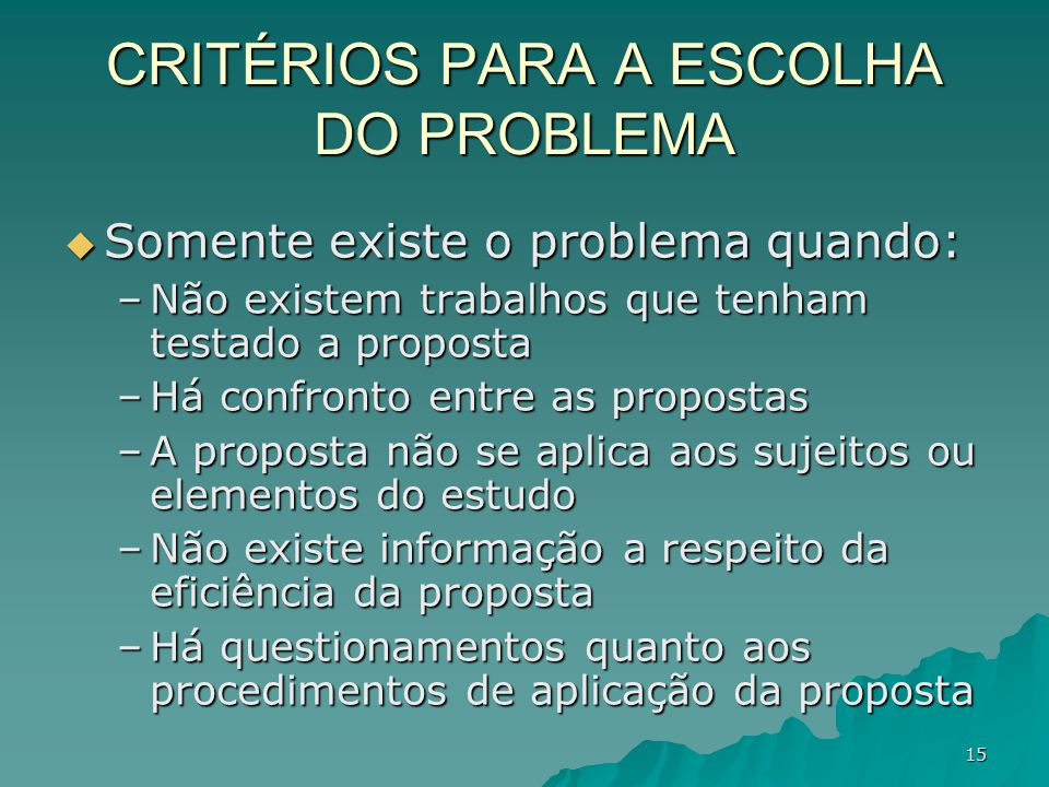 CRITÉRIOS PARA A ESCOLHA DO PROBLEMA